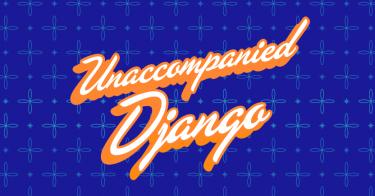 Unaccompanied Django book design